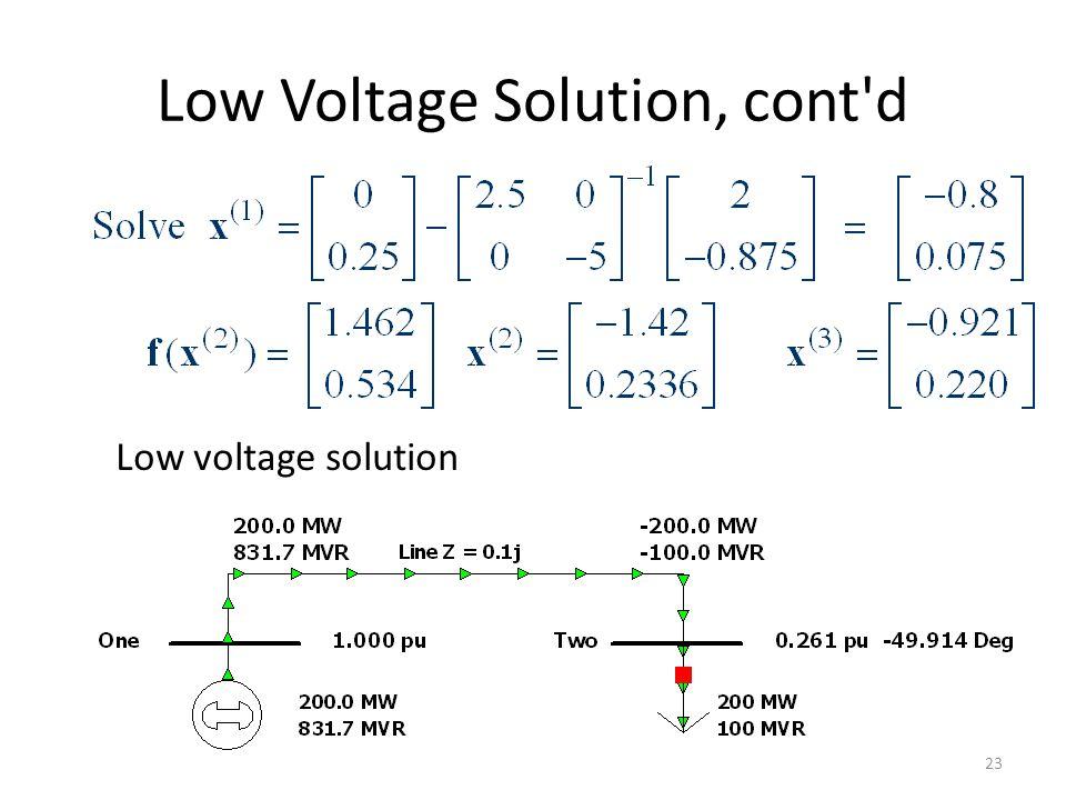 Low Voltage Solution, cont d Low voltage solution 23