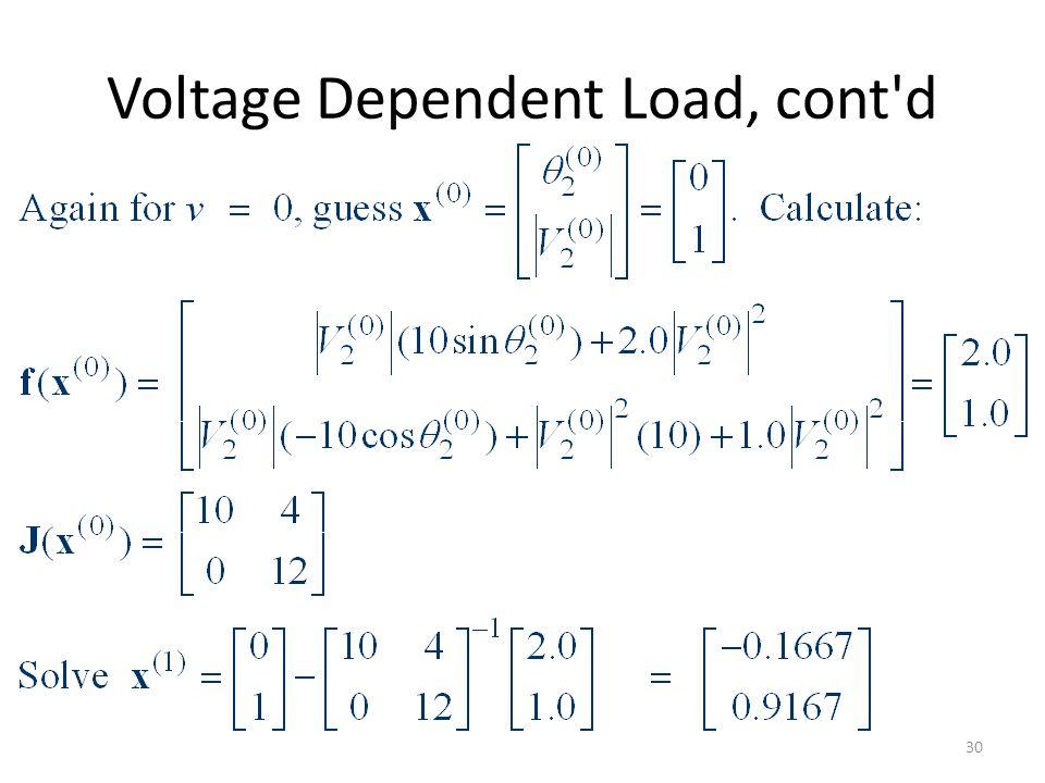 Voltage Dependent Load, cont d 30