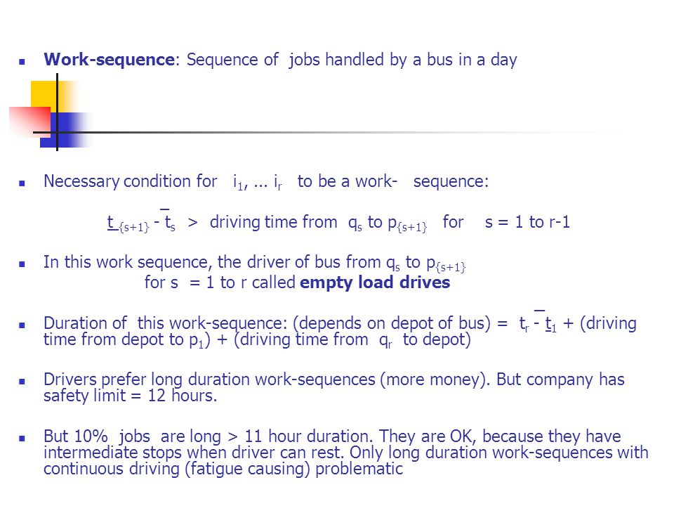 Work-sequence: Sequence of jobs handled by a bus in a day Necessary condition for i 1,...