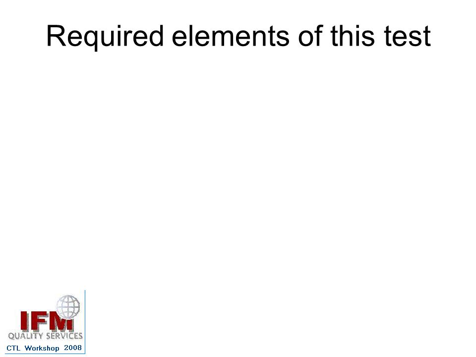 Required elements of this test