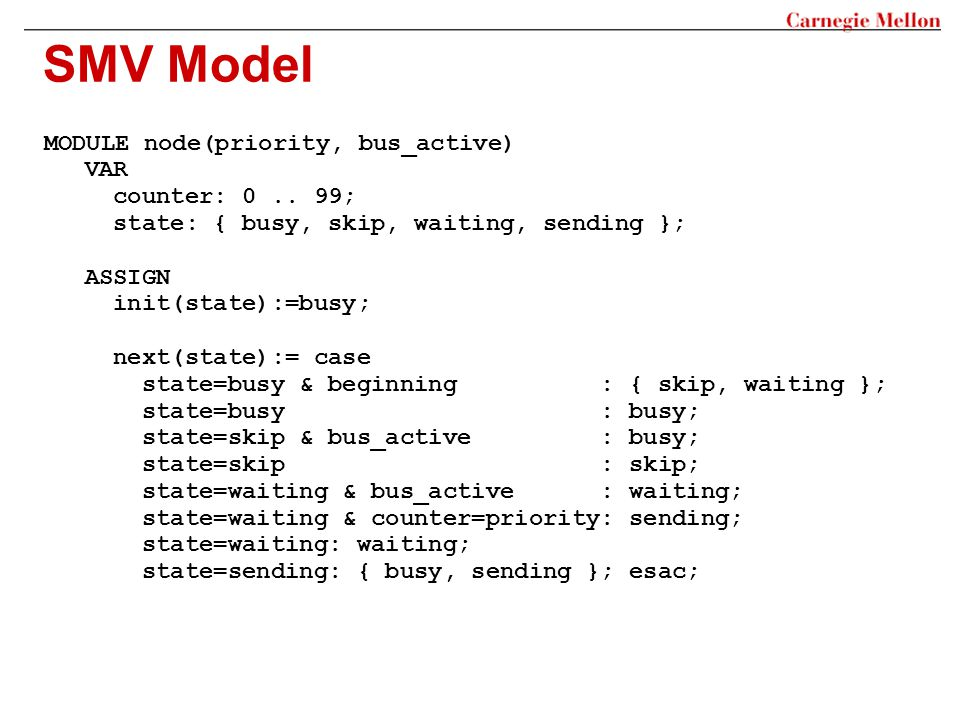 SMV Model MODULE node(priority, bus_active) VAR counter: 0..