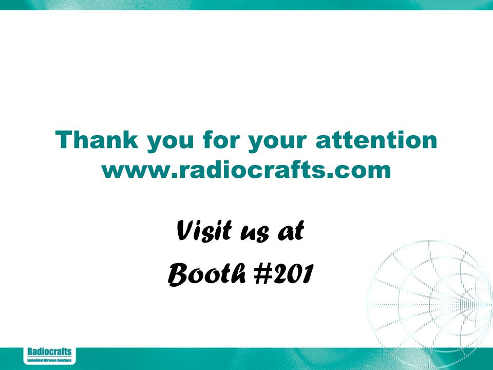 Thank you for your attention www.radiocrafts.com Visit us at Booth #201