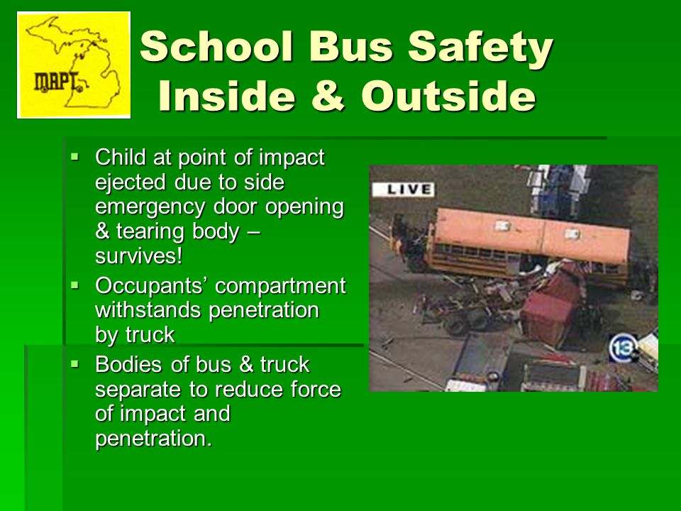 School Bus Safety Inside & Outside Child at point of impact ejected due to side emergency door opening & tearing body – survives! Child at point of im