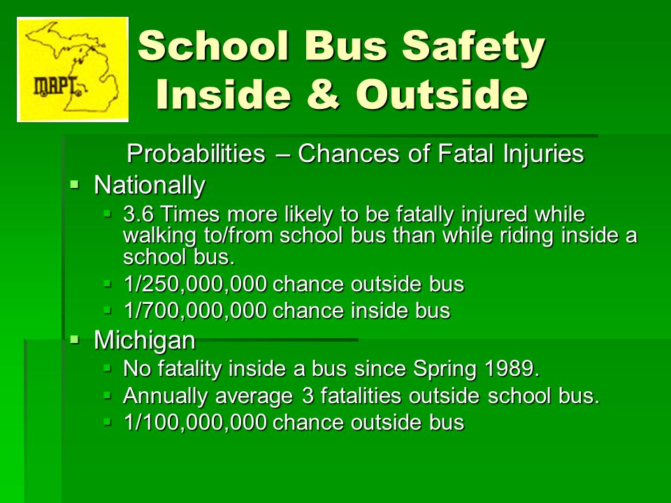 School Bus Safety Inside & Outside Why should you expect this performance.