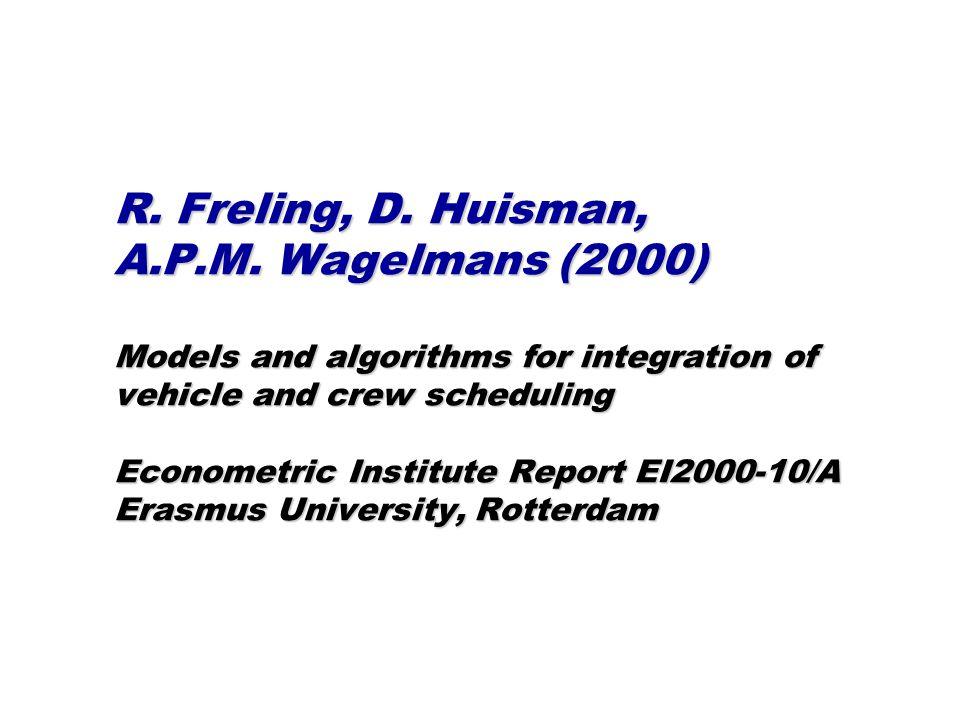 R. Freling, D. Huisman, A.P.M.