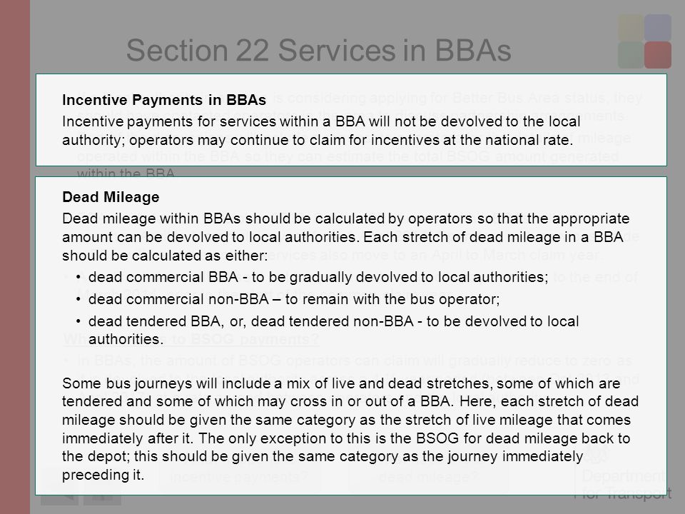 Section 22 Services in BBAs If a local authority in an area is considering applying for Better Bus Area status, they should have contacted operators in the area to discuss partnership arrangements.