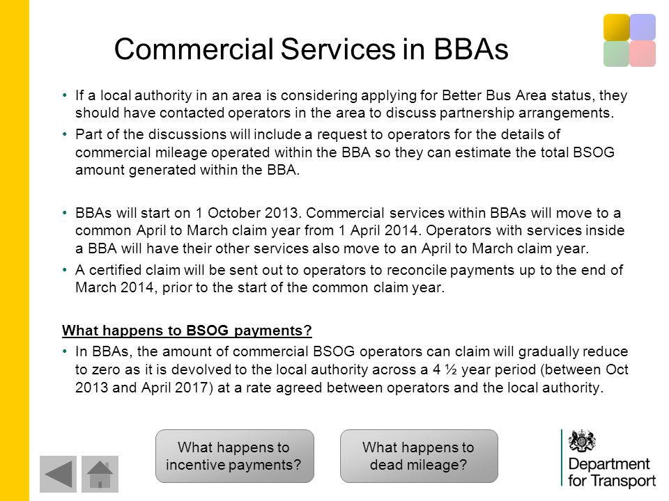 Commercial Services in BBAs If a local authority in an area is considering applying for Better Bus Area status, they should have contacted operators in the area to discuss partnership arrangements.