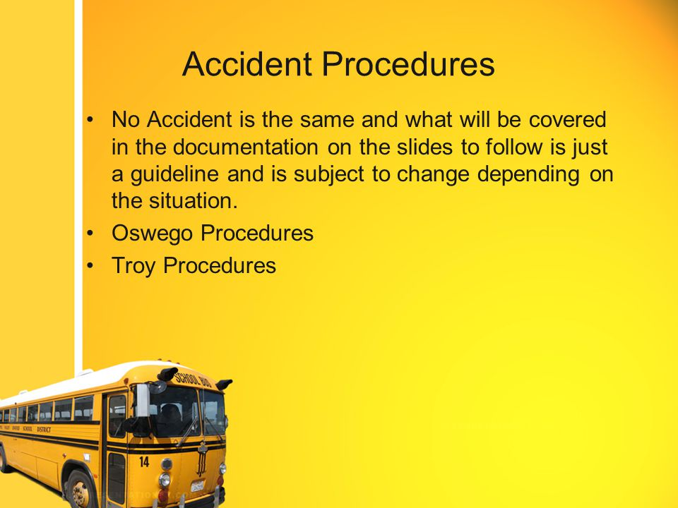 Anatomy of a Bus Accident Policies and procedures in the event of a school bus accident.