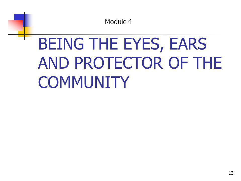 13 BEING THE EYES, EARS AND PROTECTOR OF THE COMMUNITY Module 4