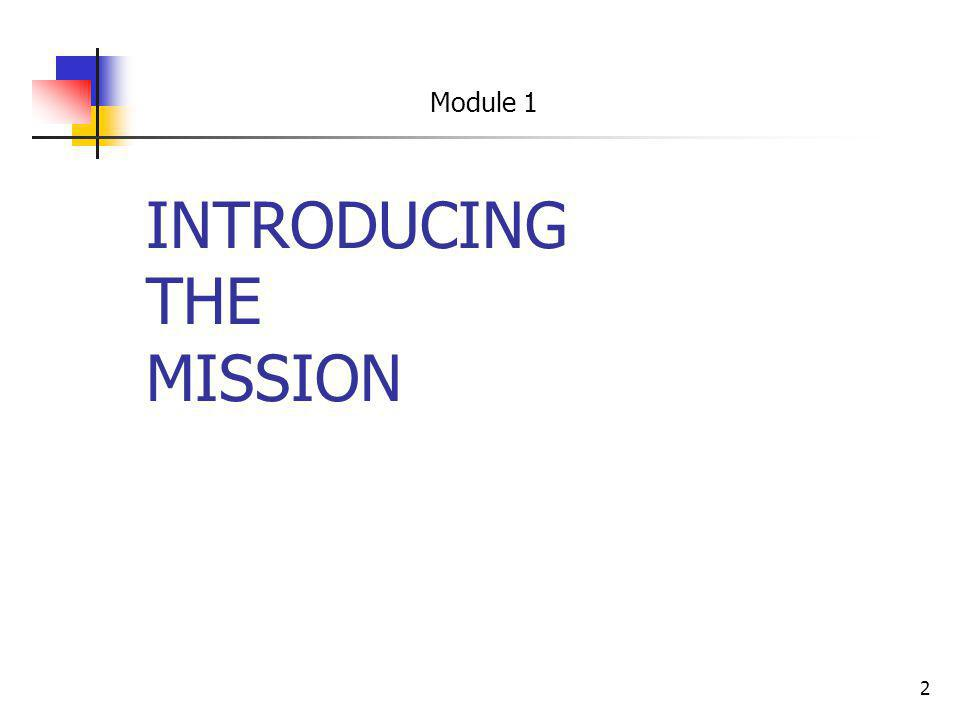 2 INTRODUCING THE MISSION Module 1