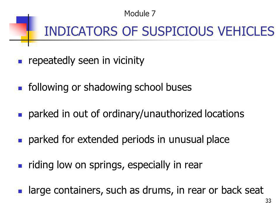 33 INDICATORS OF SUSPICIOUS VEHICLES repeatedly seen in vicinity following or shadowing school buses parked in out of ordinary/unauthorized locations