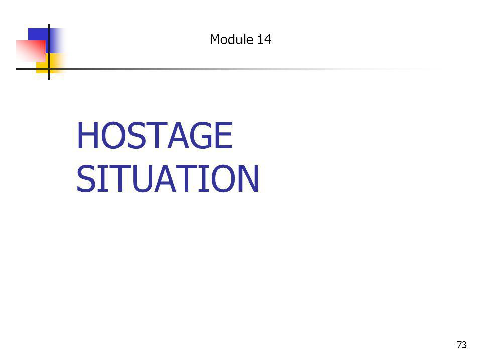 73 HOSTAGE SITUATION Module 14
