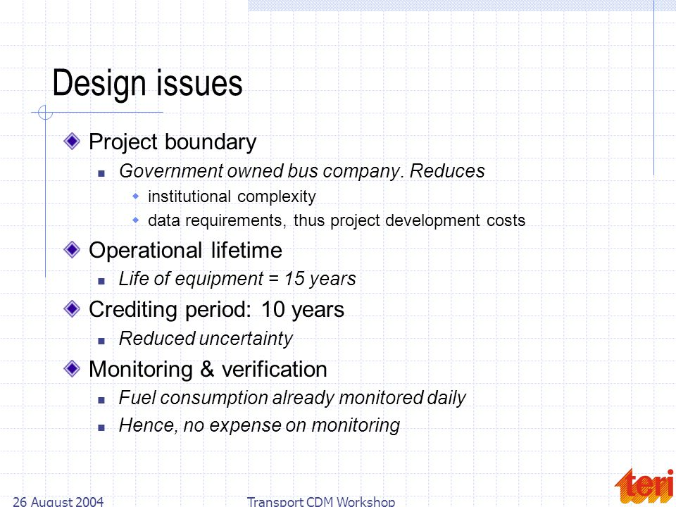 26 August 2004Transport CDM Workshop Design issues Project boundary Government owned bus company.