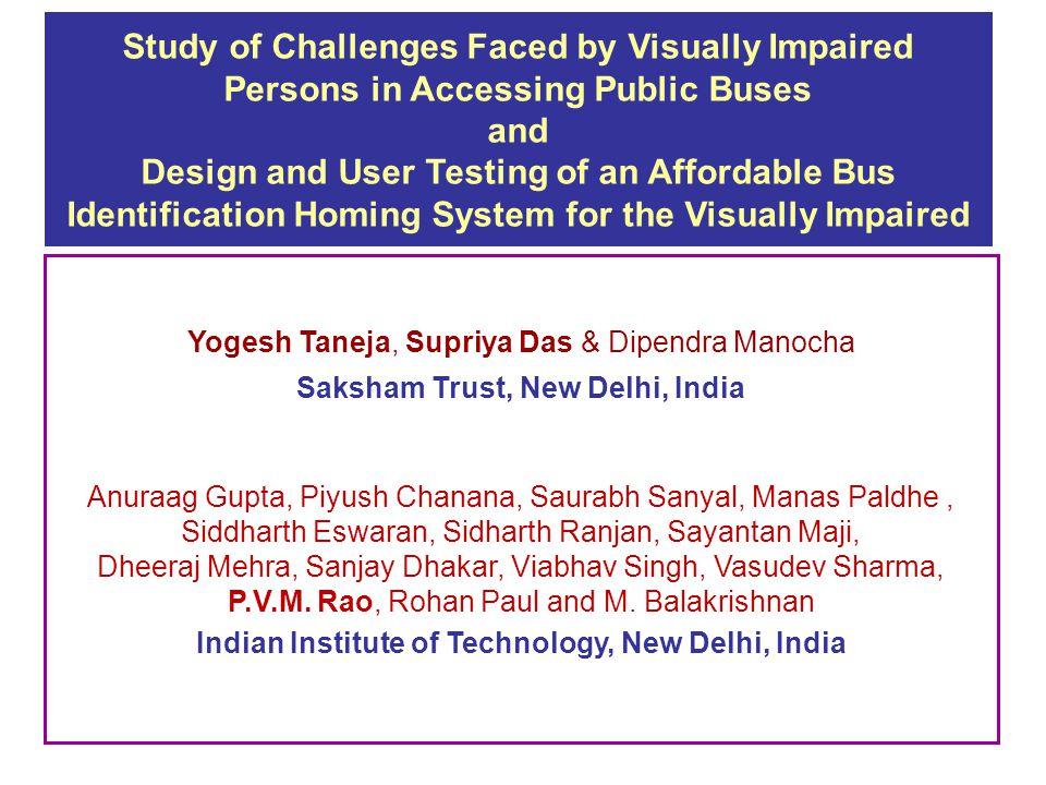 Yogesh Taneja, Supriya Das & Dipendra Manocha Saksham Trust, New Delhi, India Anuraag Gupta, Piyush Chanana, Saurabh Sanyal, Manas Paldhe, Siddharth E