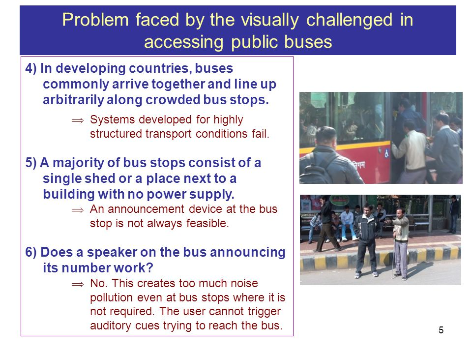 4) In developing countries, buses commonly arrive together and line up arbitrarily along crowded bus stops.