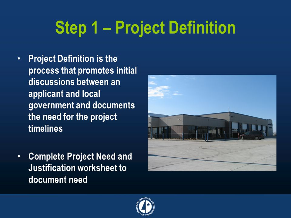 Step 1 – Project Definition Project Definition is the process that promotes initial discussions between an applicant and local government and document