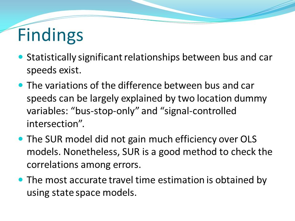 Findings Statistically significant relationships between bus and car speeds exist.