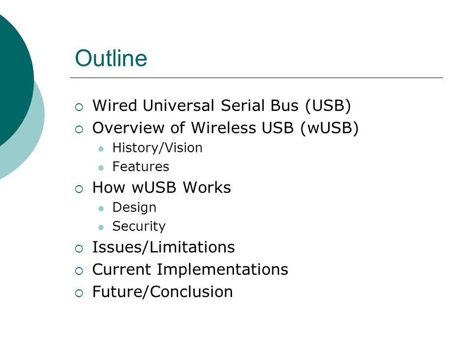 Wireless USB Implementations Seagate Wireless USB Hard Drive Coming soon… 2.5 inches wide Speeds up to 480 Mbps