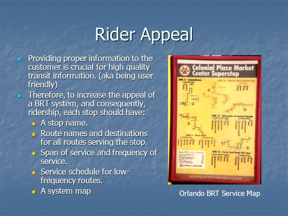 Rider Appeal Providing proper information to the customer is crucial for high quality transit information.