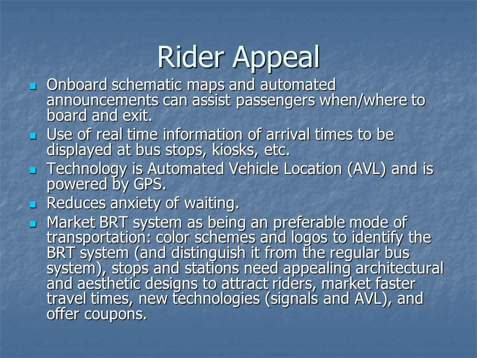 Rider Appeal Onboard schematic maps and automated announcements can assist passengers when/where to board and exit.