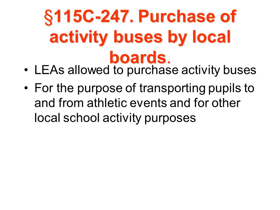 §115C-247. Purchase of activity buses by local boards.