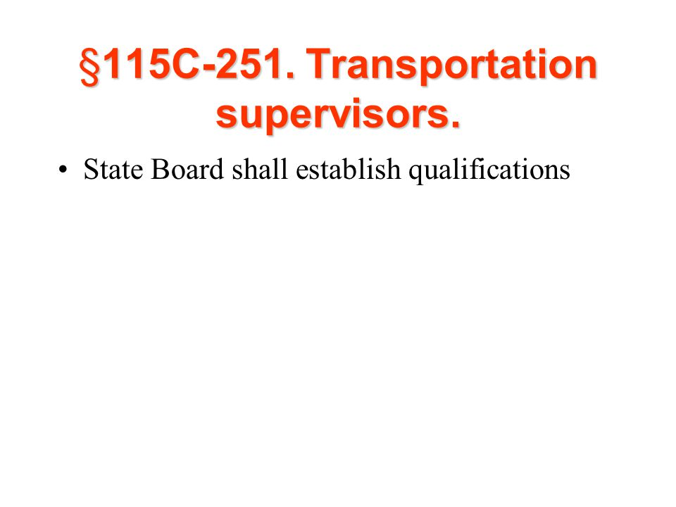 §115C-251. Transportation supervisors. State Board shall establish qualifications