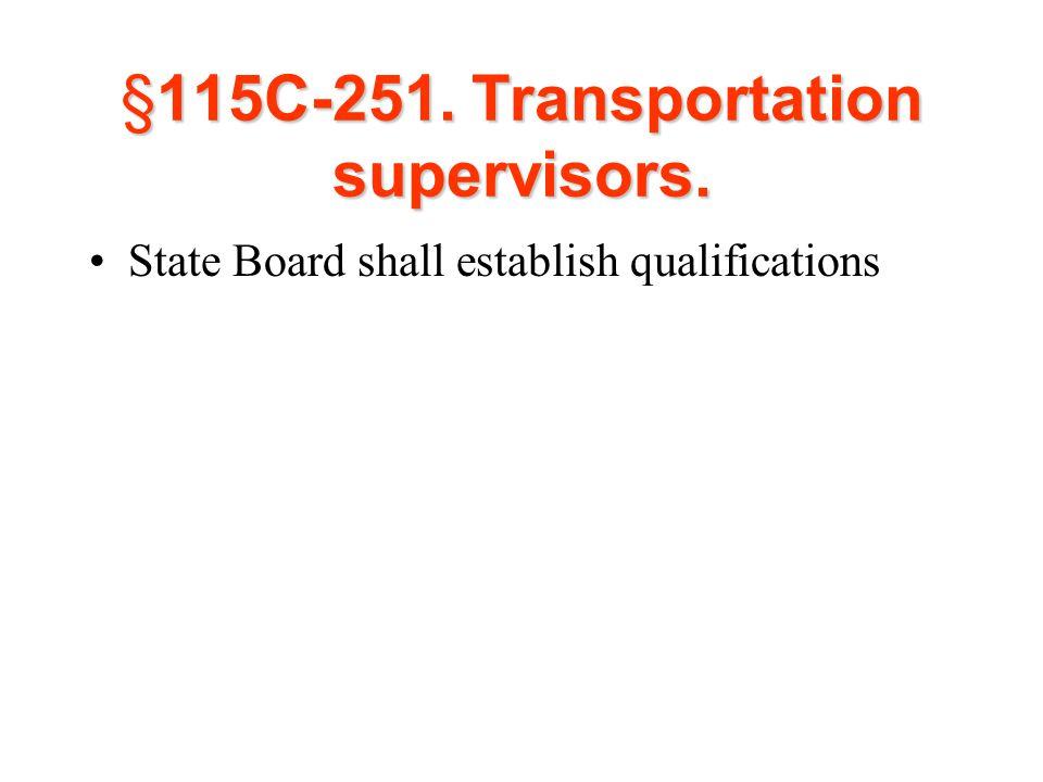 §115C-251. Transportation supervisors. State Board shall establish qualifications