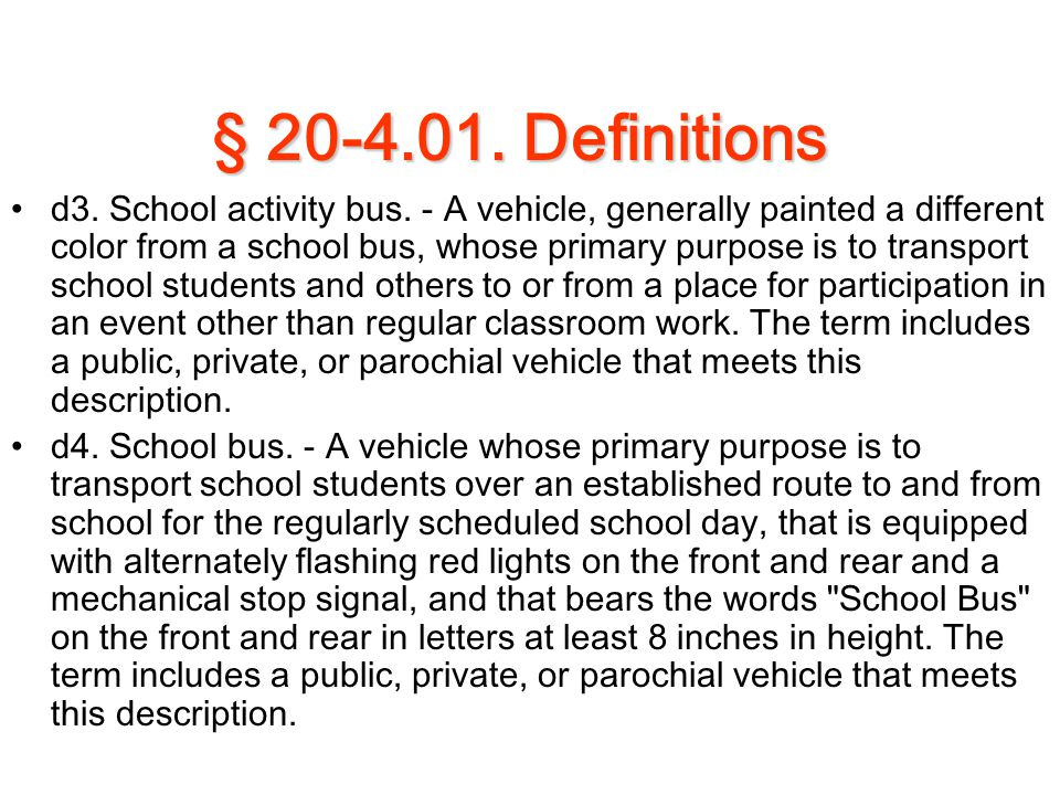 § 20-4.01. Definitions d3. School activity bus. - A vehicle, generally painted a different color from a school bus, whose primary purpose is to transp