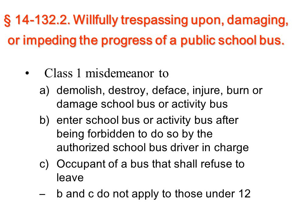 § 14-132.2. Willfully trespassing upon, damaging, or impeding the progress of a public school bus.