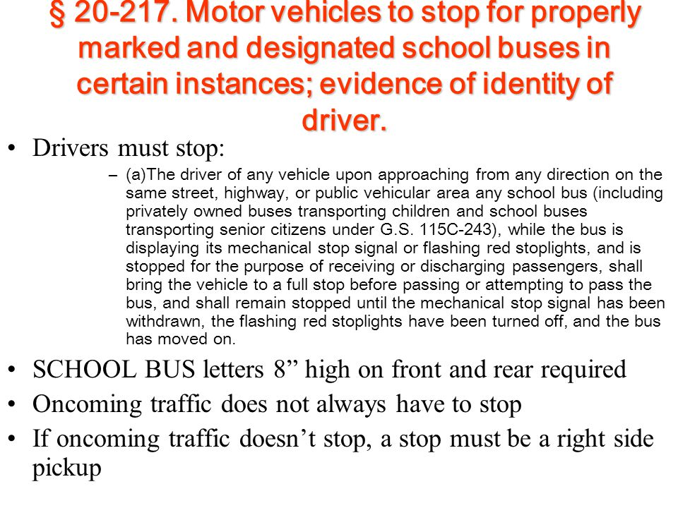 § 20-217. Motor vehicles to stop for properly marked and designated school buses in certain instances; evidence of identity of driver. Drivers must st