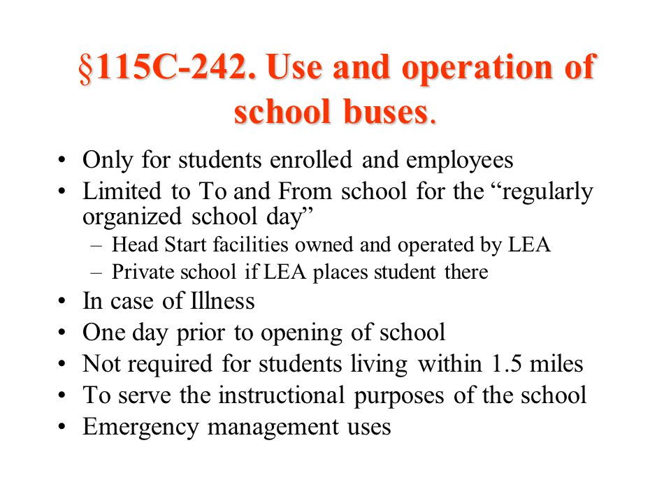 §115C-242. Use and operation of school buses.
