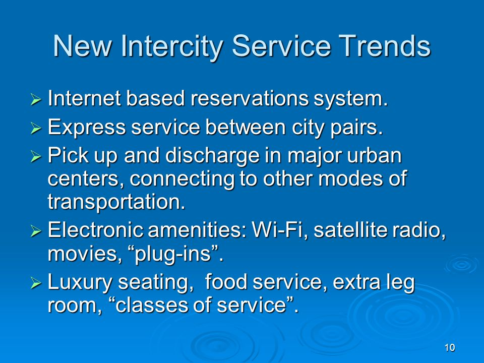 10 New Intercity Service Trends Internet based reservations system.