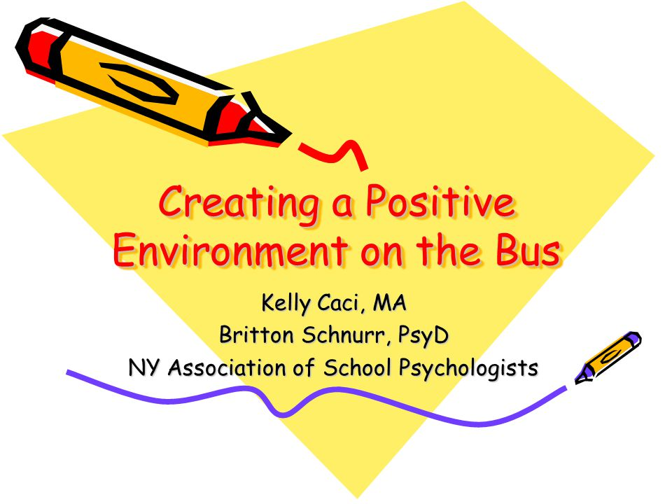 How to make this happen… Assemblies, class meetings to review bus rules, expectations Interactions with bus drivers, monitors outside of the school bus –Breakfast in school, meet & greets, trainings that include bus drivers, monthly visits to classrooms Students will generally be more respectful of adults they know on a deeper level & who they feel are respectful of them
