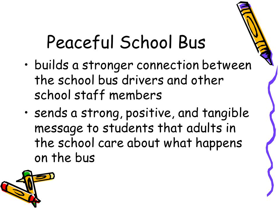 Peaceful School Bus builds a stronger connection between the school bus drivers and other school staff members sends a strong, positive, and tangible