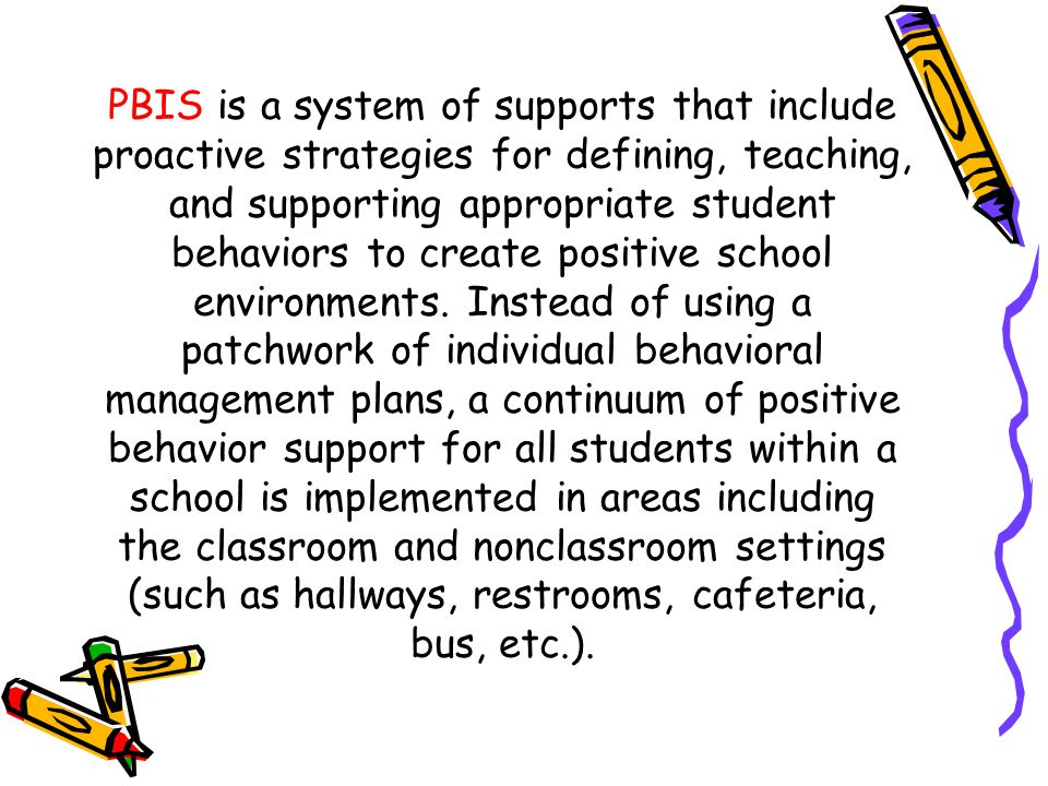 Attention is focused on creating and sustaining primary (school-wide), secondary (classroom), and tertiary (individual) systems of support that improve students academic and social functioning