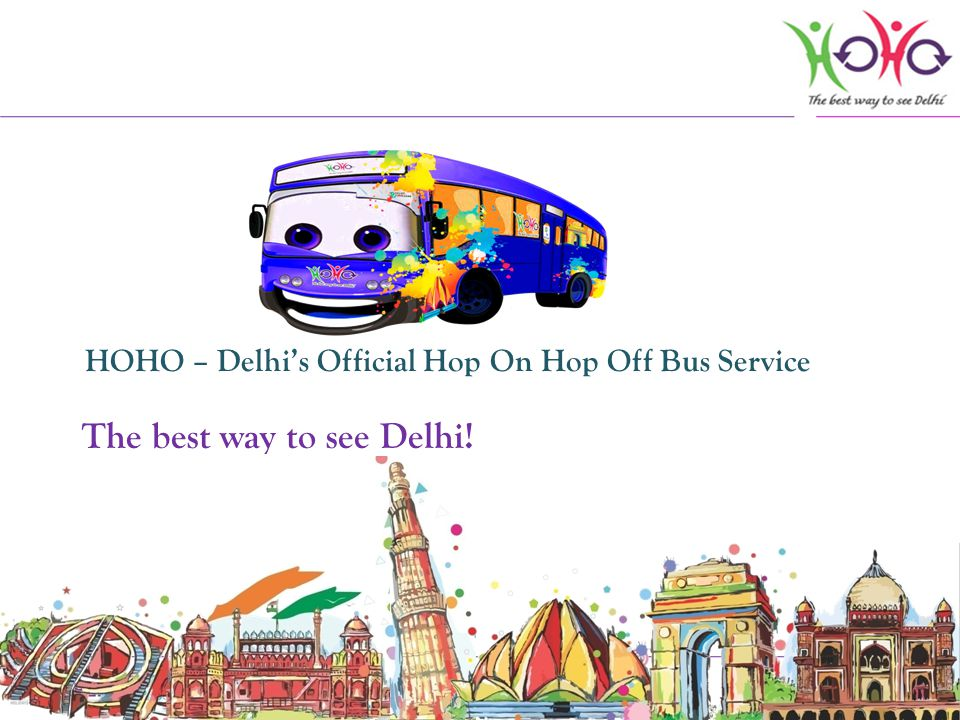 HOHO – Delhis Official Hop On Hop Off Bus Service The best way to see Delhi!