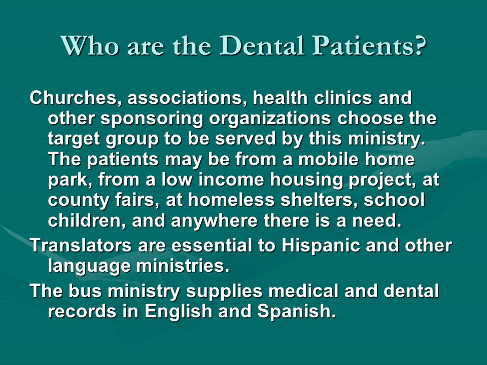 Who are the Dental Patients.