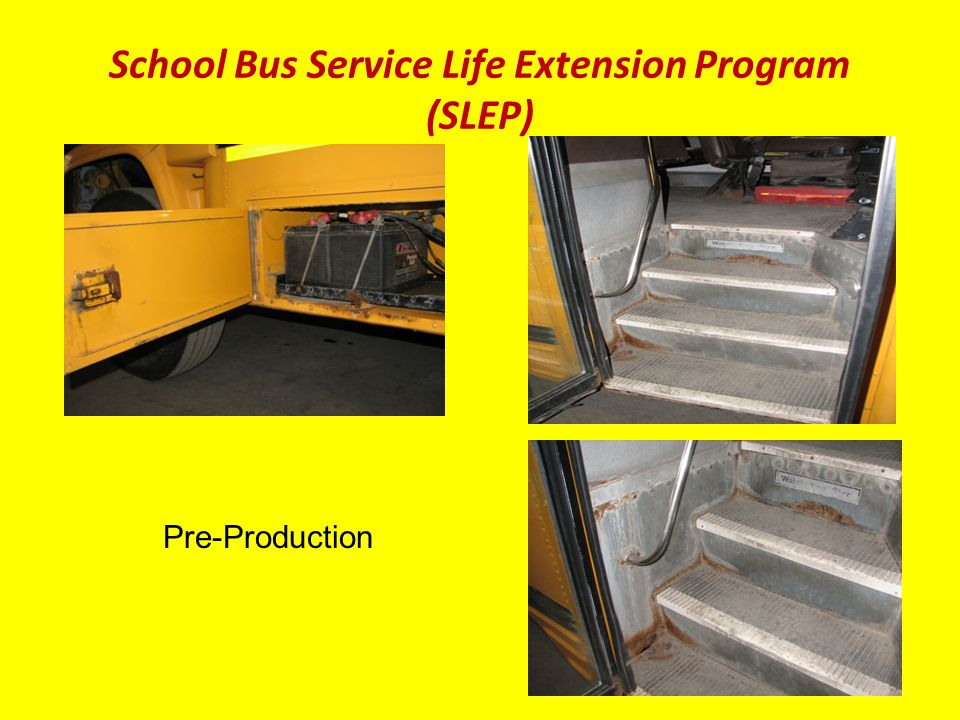 School Bus Service Life Extension Program (SLEP) Pre-Production