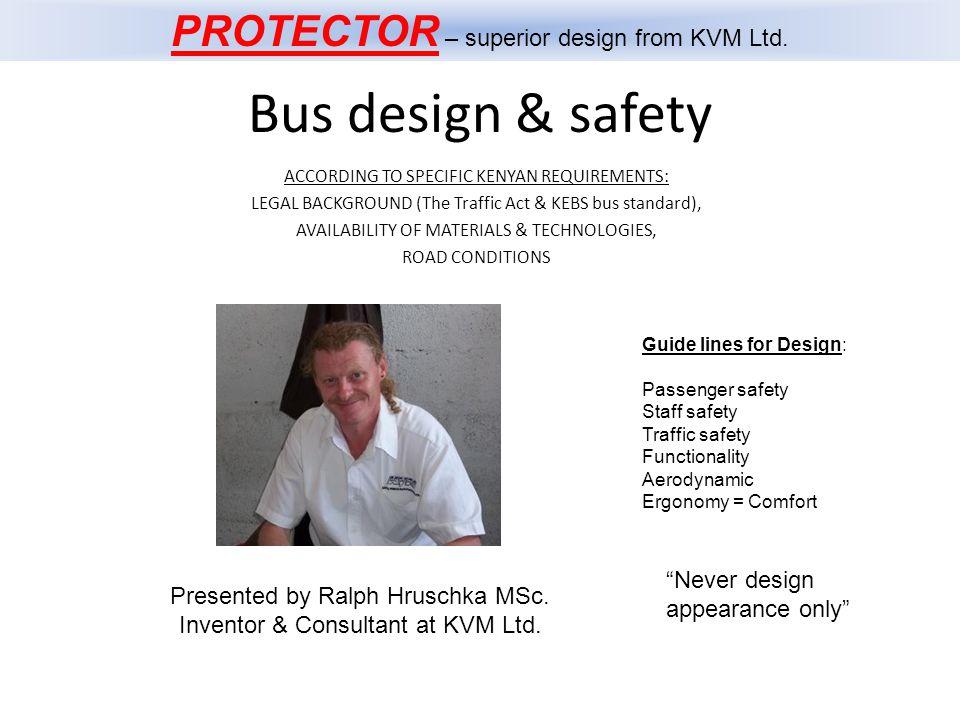 Passenger seats comfort Dimensions Seat rest height & inclination Seat base height & inclination Head rest cover PROTECTOR-superior design from KVM Ltd.22 Legroom