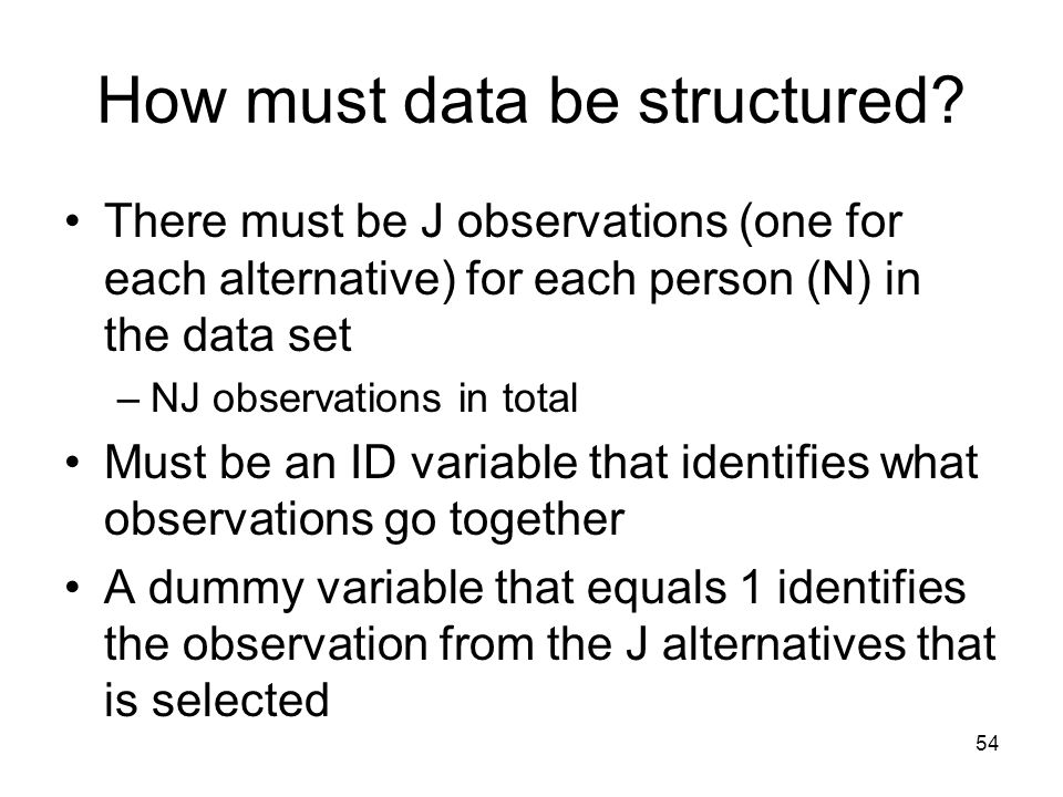 54 How must data be structured.