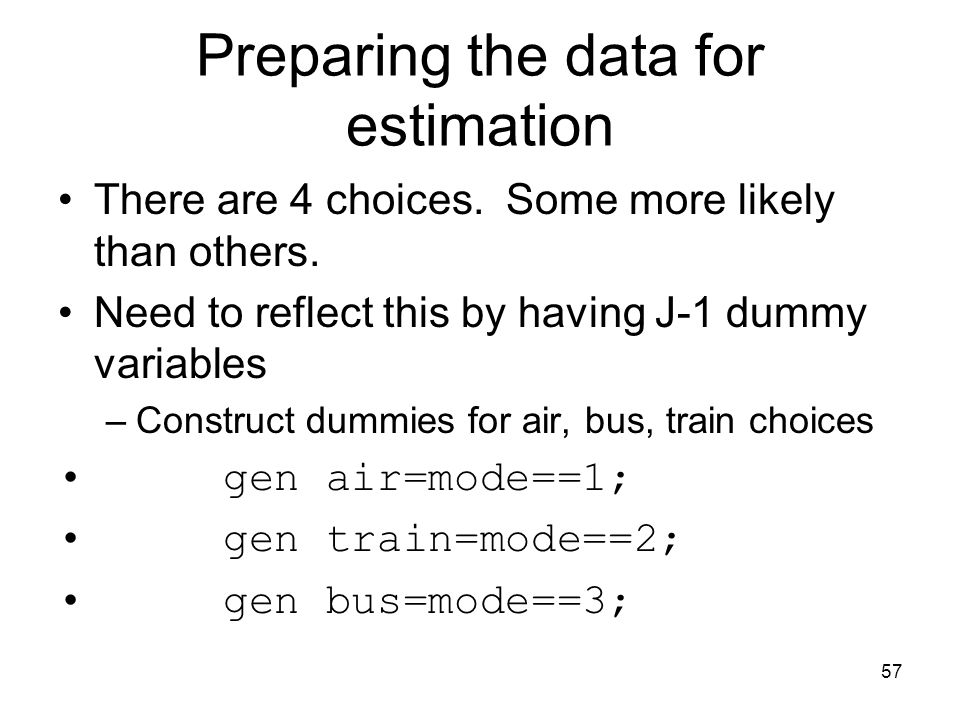 57 Preparing the data for estimation There are 4 choices.