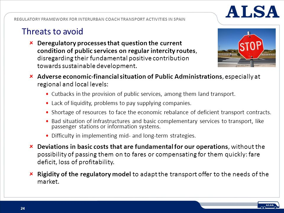 REGULATORY FRAMEWORK FOR INTERURBAN COACH TRANSPORT ACTIVITIES IN SPAIN 24 Deregulatory processes that question the current condition of public servic