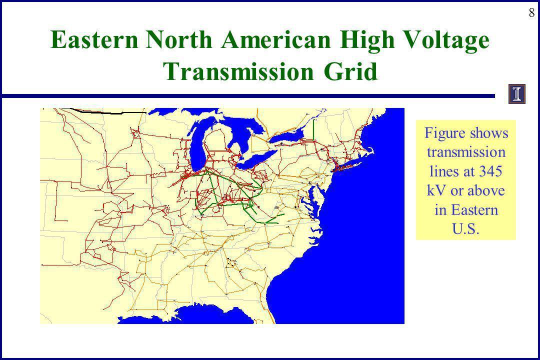 8 Eastern North American High Voltage Transmission Grid Figure shows transmission lines at 345 kV or above in Eastern U.S.