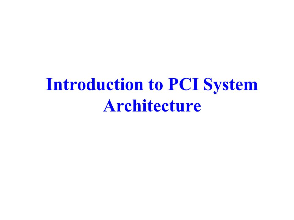 Introduction to PCI System Architecture