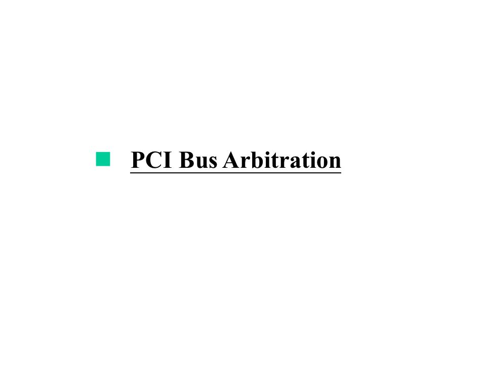 PCI Bus Arbitration