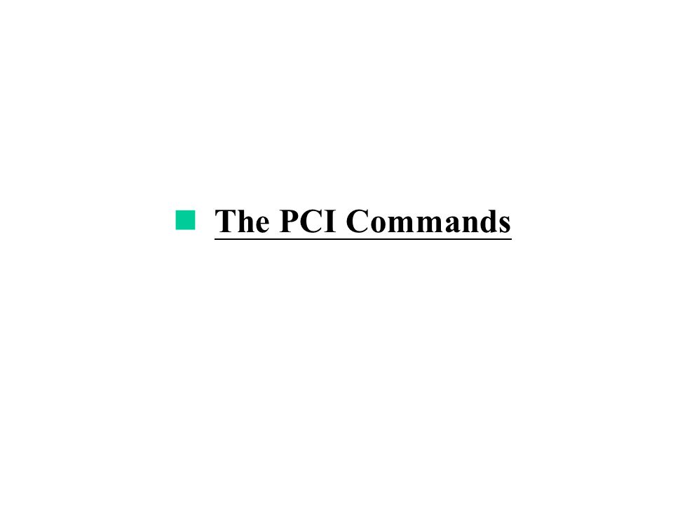 The PCI Commands