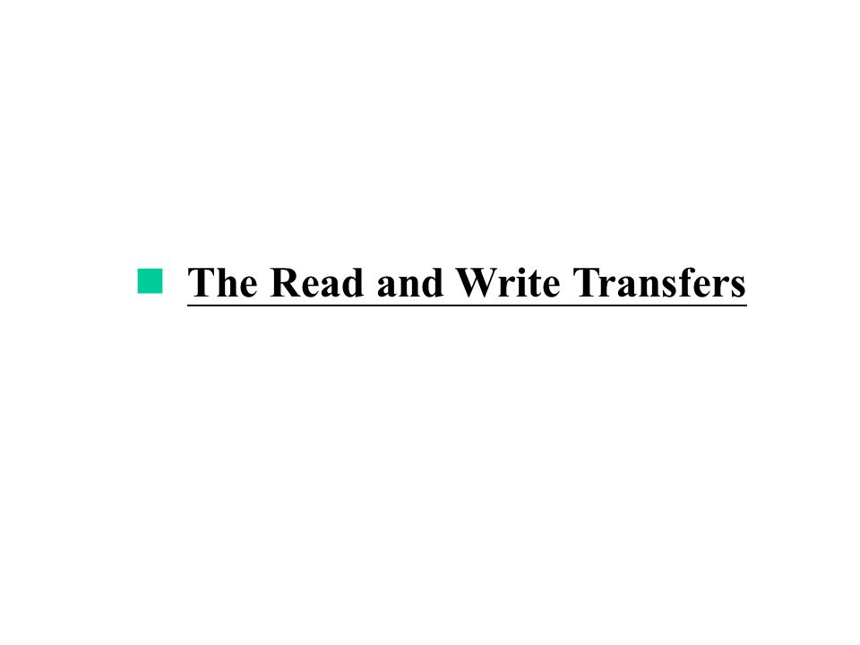 The Read and Write Transfers