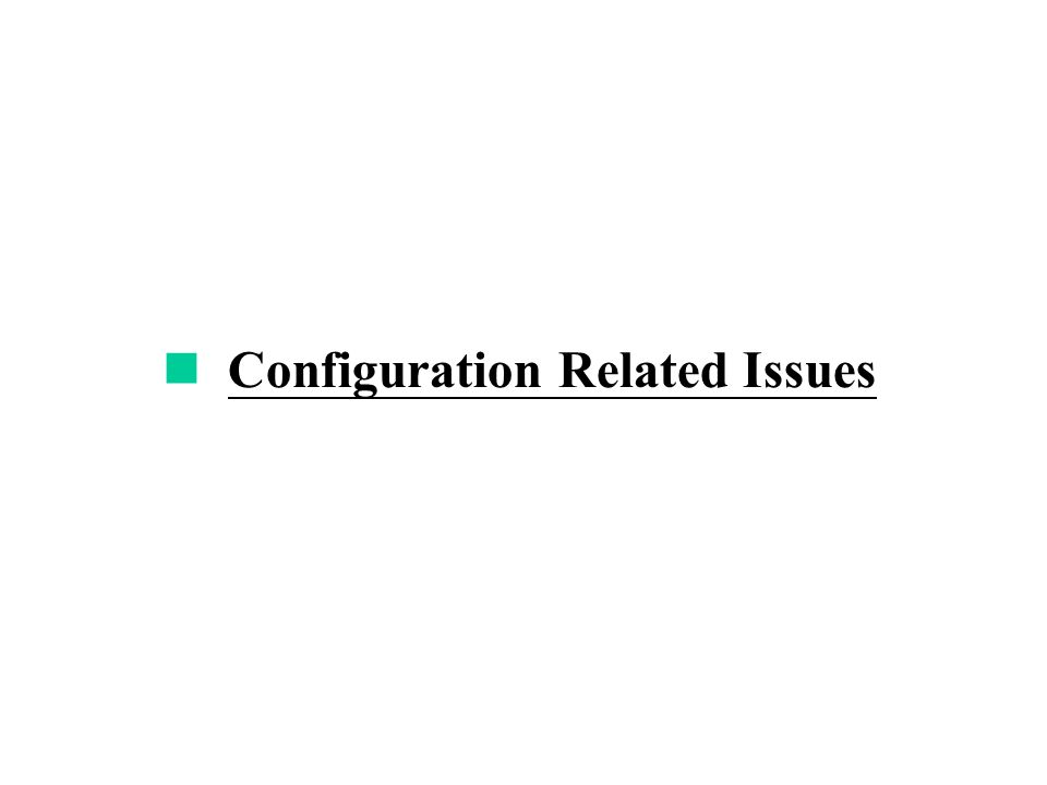 Configuration Related Issues