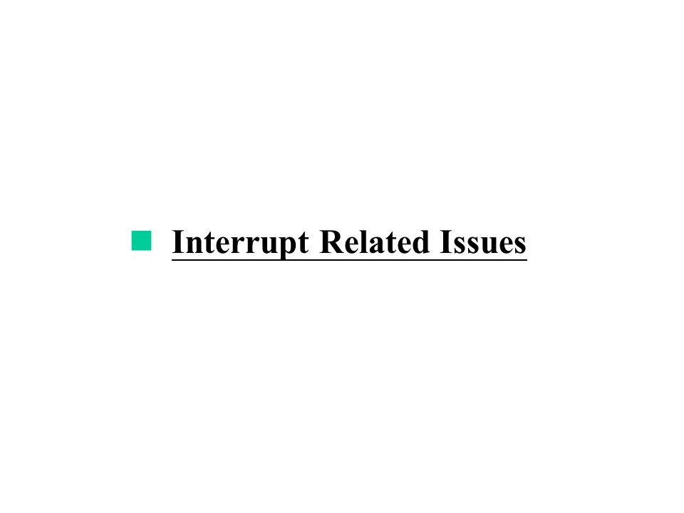 Interrupt Related Issues