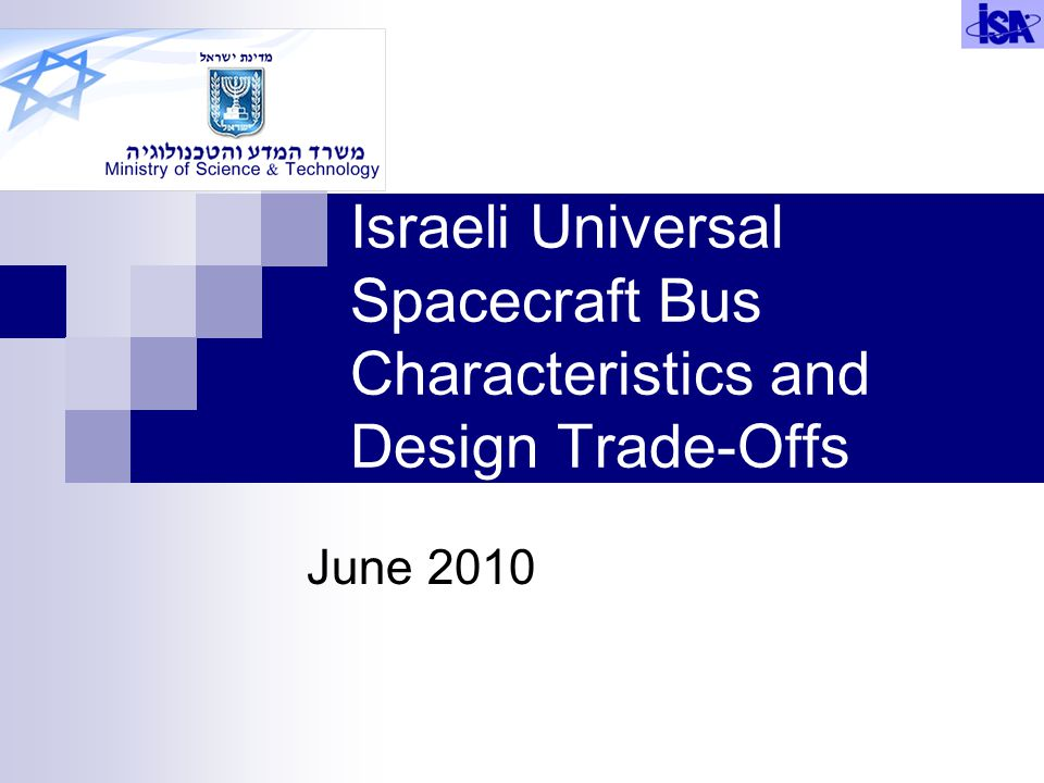 Israeli Universal Spacecraft Bus Characteristics and Design Trade-Offs June 2010